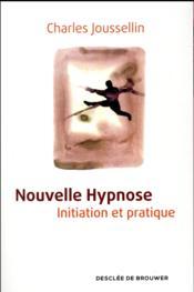 Nouvelle hypnose ; initiation et pratique - Couverture - Format classique