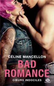 Bad romance T.2 ; coeurs indociles - Couverture - Format classique
