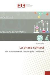 La phase contact - son activation et son controle par c1 inhibiteur - Couverture - Format classique