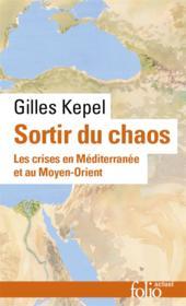 Sortir du chaos ; les crises en Méditerranée et au Moyen-Orient - Couverture - Format classique