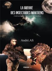 La guerre des insectoïdes martiens ; confirmation des révélations du Captain Kaye - Couverture - Format classique