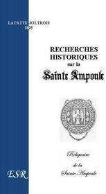 Recherches Historiques Sur La Sainte Ampoule - Couverture - Format classique