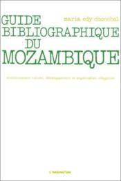 Guide bibliographique du Mozambique ; environnement naturel, dévéloppement et organisation villageoise - Couverture - Format classique