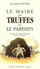 Le Maire, Les Truffes Et Le Parisien - Couverture - Format classique