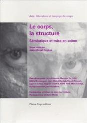 Le corps, la structure ; sémiotique et mise en scène - Couverture - Format classique