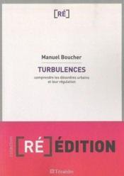 Turbulences ; comprendre les désordres urbains et leur régulation - Couverture - Format classique