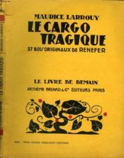 Le Cargo Tragique. 37 Bois Originaux De Renefer. Le Livre De Demain N° 162. - Couverture - Format classique