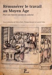 Rémunérer le travail au Moyen-âge ; un histoire sociale du salariat - Couverture - Format classique