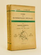 Cours de mathématiques spéciales. Tome V. Géométrie descriptive. Fascicule 1 : Polyèdres - Sphère - Cones - Cylindres ; Fascicule 2 : Surfaces de révolution - Quadriques. [ Livre dédicacé par l'auteur ] - Couverture - Format classique
