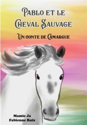 Pablo et le cheval sauvage - Couverture - Format classique