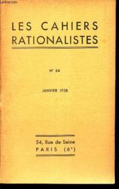 LES CAHIERS RATIONALISTES - N°64 - janvier 1938 / conference du 29 novembre 1937 - allocution de M LAPICQUE - M Jean ZAY : la reforme de l'Enseignement etc... - Couverture - Format classique