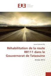 Rehabilitation de la route rr111 dans le gouvernorat de tataouine - annee 2013 - Couverture - Format classique