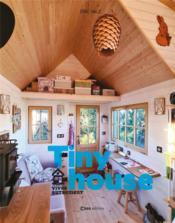 Tiny house ; vivre autrement - Couverture - Format classique