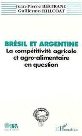 Bresil Et Argentine La Com-Petitivite Agricole Et Agro - Couverture - Format classique