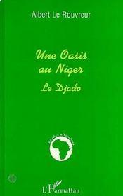 Une oasis au Niger ; le Djado - Intérieur - Format classique
