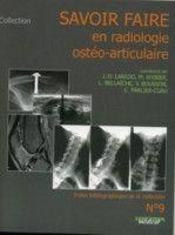 SAVOIR FAIRE EN RADIOLOGIE OSTEO-ARTICULAIRE T.9 ; savoir faire en radiologie osteo articulaire n?9 - Intérieur - Format classique
