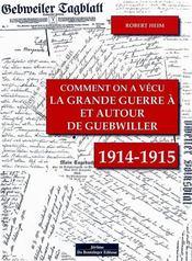 Comment On A Vecu La Grande Guerre A Et Autour De Guebwiller 1914-1915 - Intérieur - Format classique