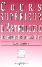 Cours supérieur d'astrologie ; techniques previsionnelles - Intérieur - Format classique