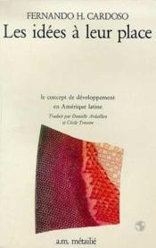 Les idees a leur place : le concept de developpement en amerique latine - Couverture - Format classique