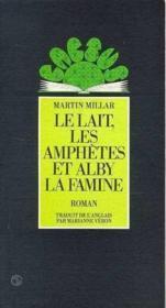 Le lait les amphetes et alby la famine - Couverture - Format classique