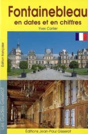 Fontainebleau En Dates Et En Chiffres - Couverture - Format classique