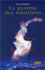 La Gamme Des Emotions - Couverture - Format classique