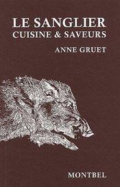 Le sanglier ; cuisine & saveurs - Couverture - Format classique