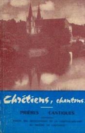 Chrétiens, chansons. prières, cantines - Couverture - Format classique
