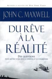 Du rêve à la réalité ; dix questions pour mettre votre rêve à l'épreuve et le concrétiser - Couverture - Format classique