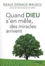 Quand Dieu s'en mêle, des miracles arrivent - Couverture - Format classique