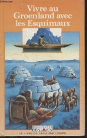 Collection Decouverte Benjamin. Vivre Au Groenland Avec Les Esquimaux. - Couverture - Format classique