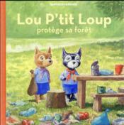 Lou p'tit loup protège sa forêt - Couverture - Format classique