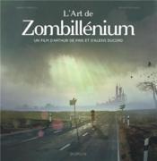 L'art de Zombillénium ; un film d'Arthur de Pins et d'Alexis Ducord - Couverture - Format classique