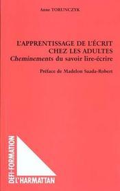 L'Apprentissage De L'Ecrit Chez Les Adultes ; Cheminements Du Savoir Lire Ecrire - Intérieur - Format classique