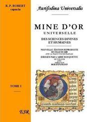 Mine D'Or Universelle, Des Sciences Divines Et Humaines Theologiques Et Philosophiques - Couverture - Format classique
