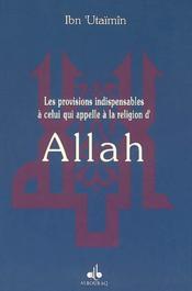 Provisions Indispensables A Celui Qui Appelle A La Religion D'Allah - Couverture - Format classique