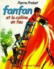 Fanfan t.2 ; Fanfan et la colline en feu - Couverture - Format classique