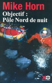 Objectif : pôle nord de nuit - Couverture - Format classique