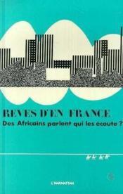 Reves D'En France Des Africains Parlent Qui Les Ecoute - Couverture - Format classique