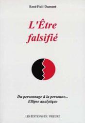 L'Etre Falsifie : Du Personnage A La Personne. Ellipse Analytique - Couverture - Format classique
