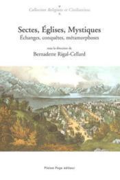 Sectes, eglises, mystiques. echanges, conquetes, metamorphoses - Couverture - Format classique