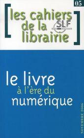 Les cahiers de la librairie ; le livre à l'heure du numérique - Intérieur - Format classique