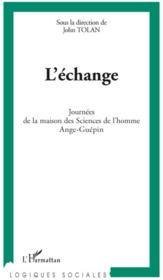 L'échange ; journées de la maison des sciences de l'homme Ange-Guépin - Couverture - Format classique