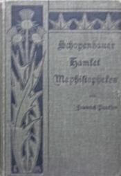 Schopenhauer, Hamlet, Mephistopheles. Drei Aufsätze zur Naturgeschichte des Pessimismus - Couverture - Format classique
