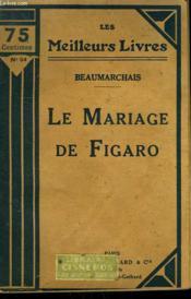 Le Mariage De Figaro Ou Folle Journee. Collection : Les Meilleurs Livres N° 54. - Couverture - Format classique