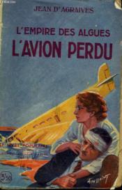 L'Empire Des Algues. Tome 1 : L'Avion Perdu. Collection Le Livre Populaire N° 3. - Couverture - Format classique