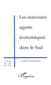 Les Nouveaux Agents Economiques Dans Le Sud - Couverture - Format classique