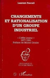 Changements et rationalisation d'un groupe industriel ; «l'effet joueur», 1977-1991 - Couverture - Format classique