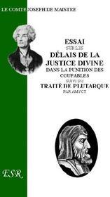 Essai Sur Les Delais De La Justice Divine ; Suivi Du Traite De Plutarque - Couverture - Format classique