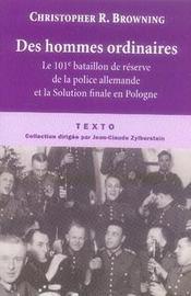 Des hommes ordinaires ; le 101e bataillon de réserve de la police allemande et la Solution finale en Pologne - Intérieur - Format classique